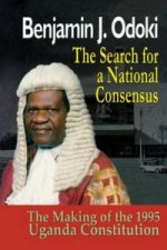 Search for a National Consensus. the Making of the 1995 Uganda Constitution