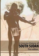 Concise History of South Sudan