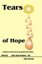 Tears of Hope. a Collection of Short Stories by Ugandan Rural Women