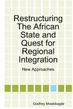 Restructuring the African State and Quest for Regional Integration