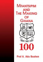 Mfantsipim and the Making of Ghana