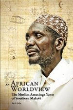 African Worldview. The Muslim Amacinga Yawo of Southern Malawi