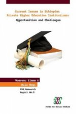 Current Issues in Ethiopian Private Higher Education Institutions. Opportunities and Challenges