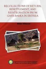Recollections of Return, Resettlement, and Reintegration from Gash Barka in Eritrea
