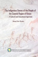 Indigenous Games of the People of the Coastal Region of Kenya. a Cultural and Educational Appraisal