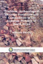 Tradition, Archaeological Heritage Protection and Communities in the Limpopo Province of South Africa