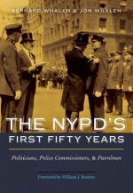 NYPD's First Fifty Years: Politicians, Police Commissioners,