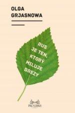 Rus je ten, ktorý miluje brezy