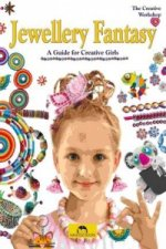 Jewellery Fantasy: A Guide for Creative Girls