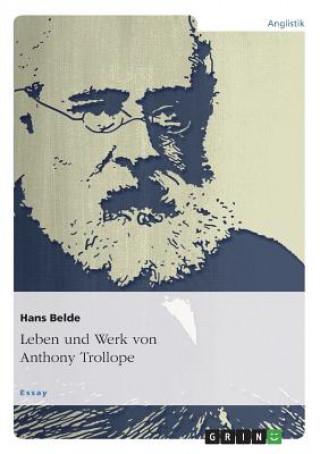 Leben und Werk von Anthony Trollope