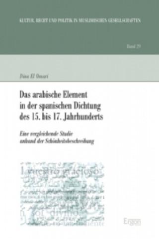 Das arabische Element in der spanischen Dichtung des 15. bis 17. Jahrhunderts