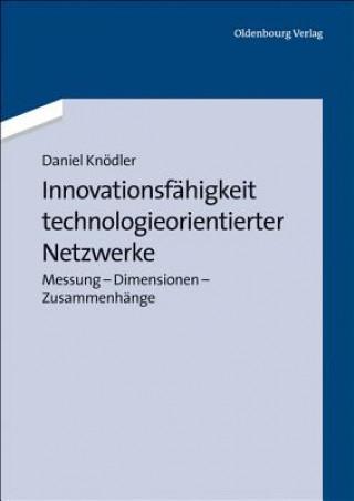 Innovationsfahigkeit Technologieorientierter Netzwerke