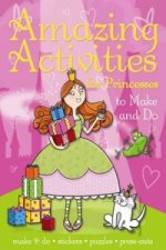 Amazing Princess Things to Make and Do