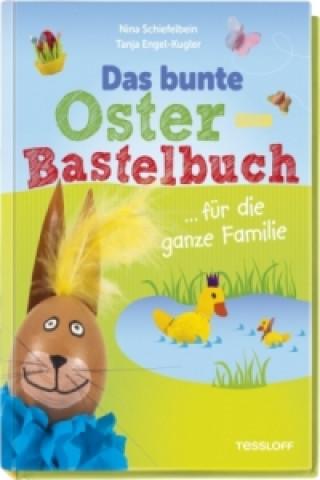 Das bunte Oster-Bastelbuch für die ganze Familie