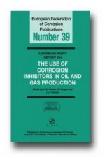 Working Party Report on the Use of Corrosion Inhibitors in Oil and Gas Production