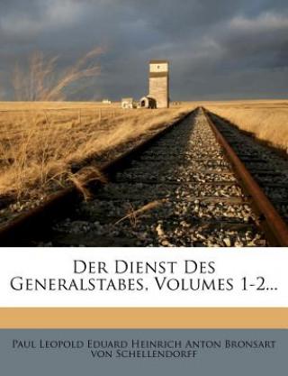 Der Dienst Des Generalstabes, Volumes 1-2