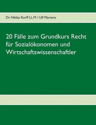 20 Falle zum Grundkurs Recht fur Sozialoekonomen und Wirtschaftswissenschaftler