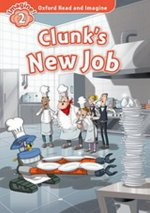 Oxford Read and Imagine: Level 2: Clunks New Job CD Pack
