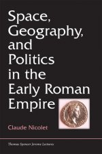 Space, Geography, and Politics in the Early Roman Empire