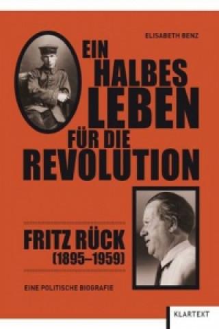 Ein halbes Leben für die Revolution