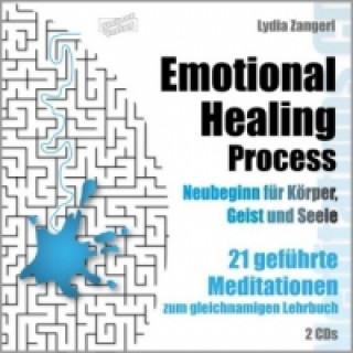 Emotional Healing Process. Neubeginn für Körper, Geist und Seeles