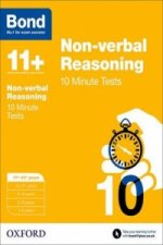 Bond 11+: Non Verbal Reasoning: 10 Minute Tests