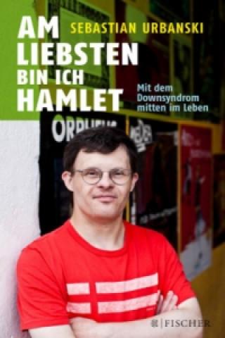 Am liebsten bin ich Hamlet