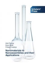 Nanomaterials to Nanoassemblies and their Applications