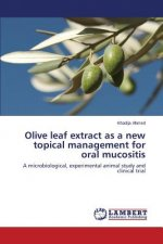 Olive leaf extract as a new topical management for oral mucositis
