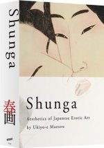SHUNGA - Aesthetics of Japanese Erotic Art by Ukiyo-e Masters