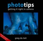 Phototips: Getting It Right On Camera