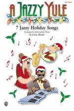 Jazzy Yule: Seven Jazzy Holiday Songs