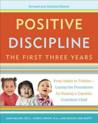 Positive Discipline: The First Three Years, Revised and Updated Edition