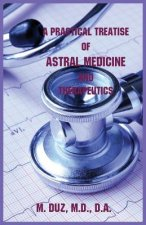 Practical Treatise of Astral Medicine and Therapeutics