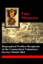 Biographical Profiles: Recipients of the Connecticut Volunteers Service Medal 1861