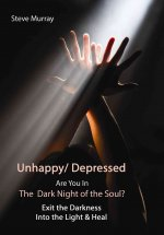 Unhappy / Depressed are You in the Dark Night of the Soul?