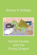 Harold Huxley and the Flying Dragon