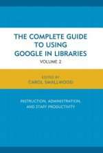 Complete Guide to Using Google in Libraries