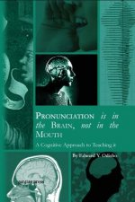 Pronunciation Is in the Brain, Not in the Mouth