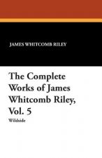 Complete Works of James Whitcomb Riley, Vol. 5