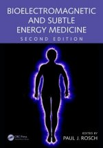 Bioelectromagnetic and Subtle Energy Medicine, Second Edition