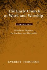 The Early Church at Work and Worship - Volume 2