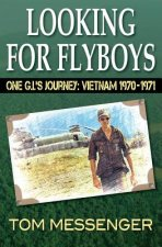 Looking for Flyboys--One G.I's Journey