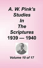 A. W. Pink's Studies in the Scriptures, Volume 10