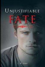 Unjustifiable Fate