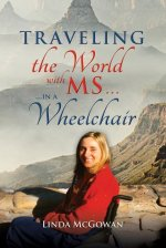 Travelling the World With MS...:in a Wheelchair
