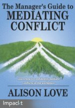 Manager's Guide to Mediating Conflict