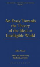 Essay towards the Theory of the Ideal or Intelligible World - Designed for Two Parts