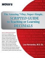 Amazing 7-Day, Super-Simple, Scripted Guide to Teaching or Learning Decimals