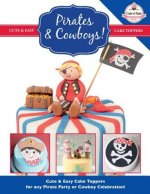 Pirates & Cowboys! Cute & Easy Cake Toppers for Any Pirate Party or Cowboy Celebration!